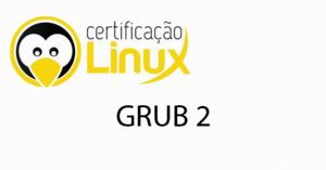 grub2-300x157 Dicas do Certificação Linux