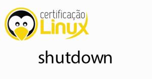shutdown-300x157 Dicas do Certificação Linux