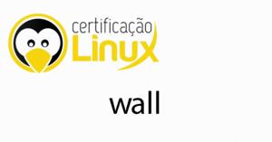 wall-300x157 Dicas do Certificação Linux