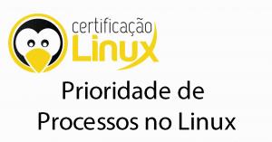 prioridade-de-processos-no-linux-300x157 Dicas do Certificação Linux